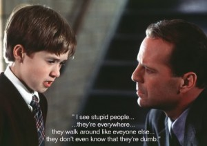 Sixth Sense Parody Pic that makes fun of stupid people