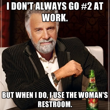 Funny Quote about Man Who Uses Woman's Restroom