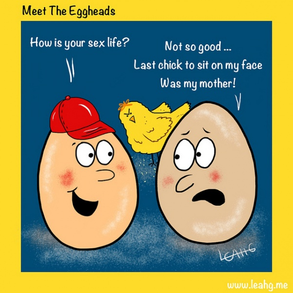 "Funny Sex Jokes - Egghead: ""Last chick to sit on my face was my mother!"""