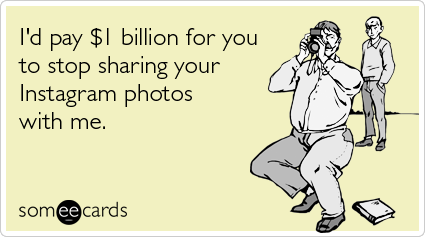 1 billion dollars to you if you stop sharing on instagram