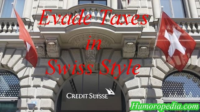 Evade Taxes in Swiss Style = Credit Suisse