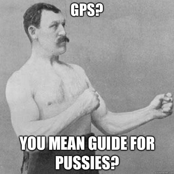 'GPS - Guide for Cowards?' - Funny Pic