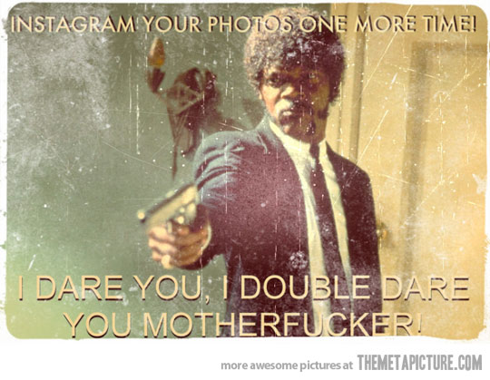 instagram filter - pulp fiction style - funny spoof
