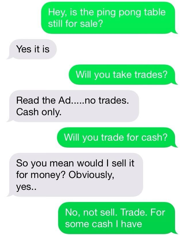 Craigslist Negotiations Funny Pictures Laugh Out Loud - Free ping pong table craigslist
