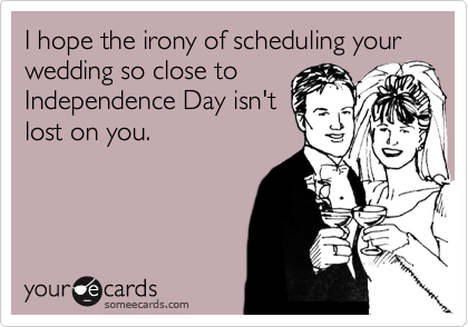 The Irony of Independence Day Wedding