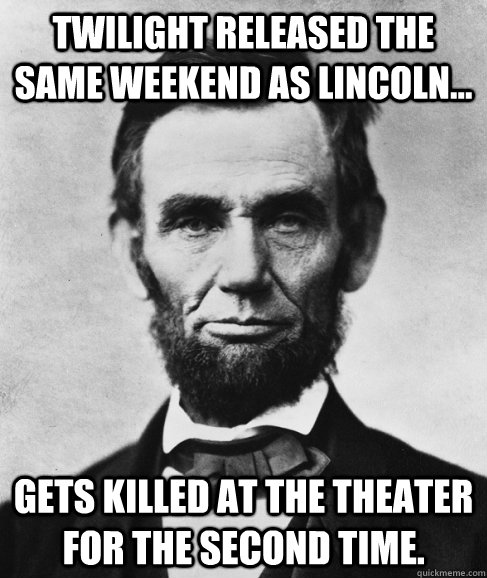 Funniest Twilight Memes - Abraham Lincoln Parody