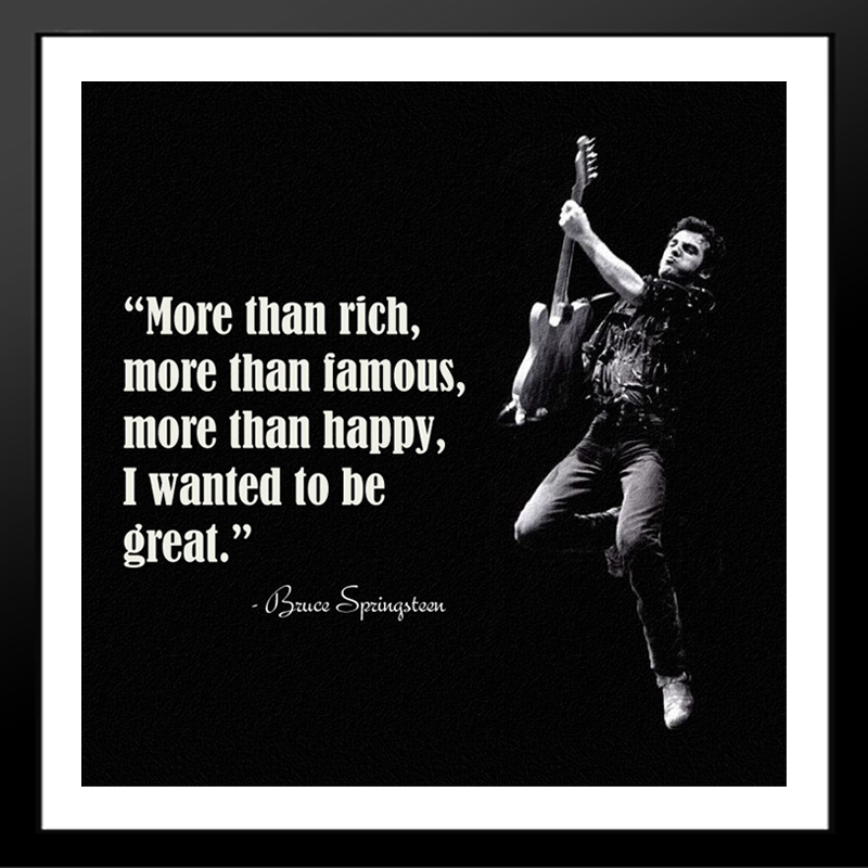 Bruce-Springsteen-Quotes-About-Being-Great