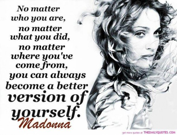 Madonna Quote about becoming a better version of yourself