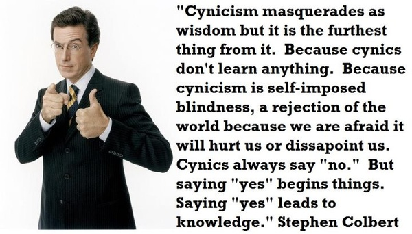 Stephen Colbert Quotes About Cynicism