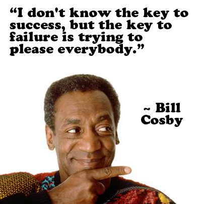 bill-cosby-quote-about-pleasing-everyone