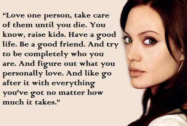 Angelina Jolie Quotes About Living Life The Best Way Possible