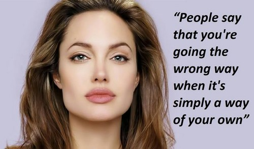 Angelina Jolie Quotes About Your Own Way