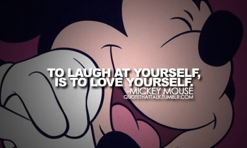 Quotes By Mickey Mouse About Laughing At Yourself