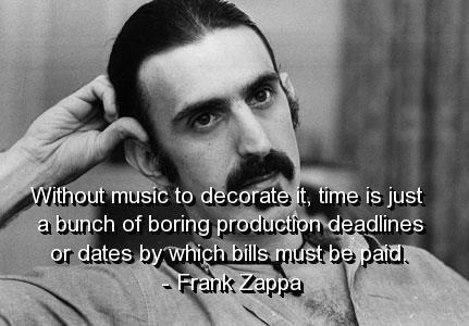 Frank Zappa Quotes About Time Without Music