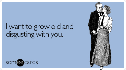 Really Funny Valentines Day Quotes About Growing Old