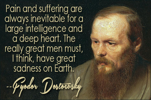 Fyodor Dostoevsky Quotes About Pain And Suffering