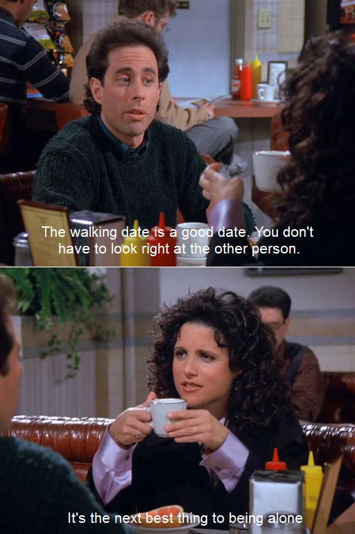 best seinfeld dating quotes Find this pin and more on seinfeld (the trip) 4 by lilady17  soup best seinfeld quotes seinfeld meme hate seinfeld seasons elaine benes  this about sums my.