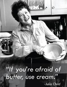 Julia Child Butter Quote
