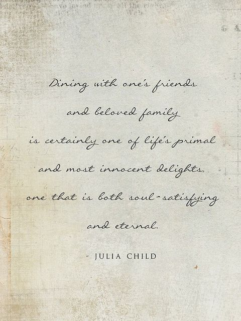 Julia Child Quote About Dining With Friends