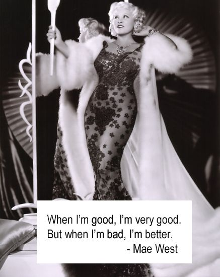Famous Mae West Quotes And Sayings About Being Good