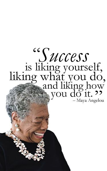 motivational Maya Angelou success quotes about life