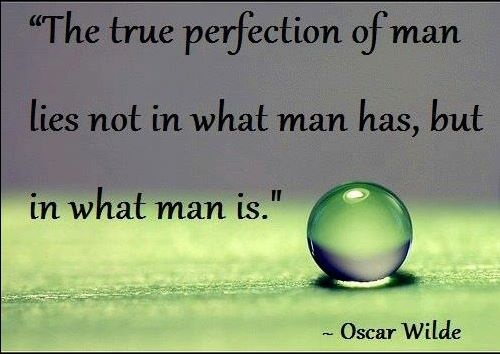Famous Oscar Wilde Quotes About The True Perfection Of Man