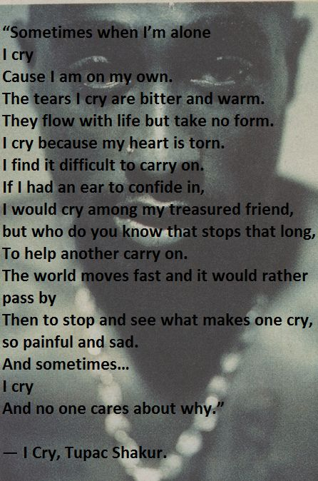 Tupac Shakur Quote - I Cry