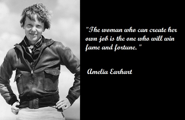 Amelia Earhart Famous Quotes About Courageous Woman