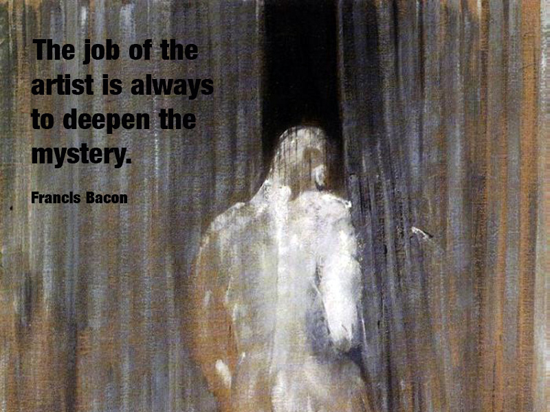 Famous Francis Bacon Quotes About The Job Of The Artist
