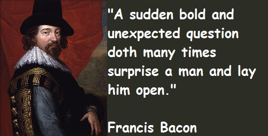 Francis Bacon Quotes About Unexpected Question