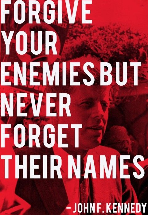 John F. Kennedy Quotes About Enemies And Forgiveness