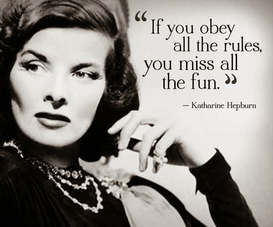 Katharine Hepburn Quotes About Obeying The Rules