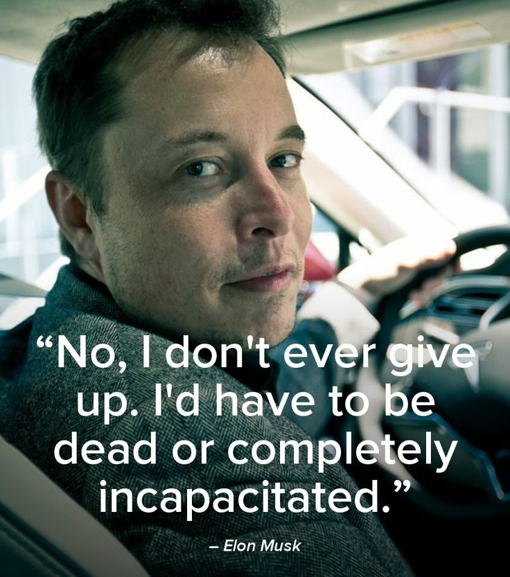 Elon Musk Quotes About Never Giving Up