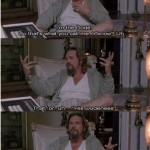 17 Big Lebowski Quotes That Will Make You Laugh