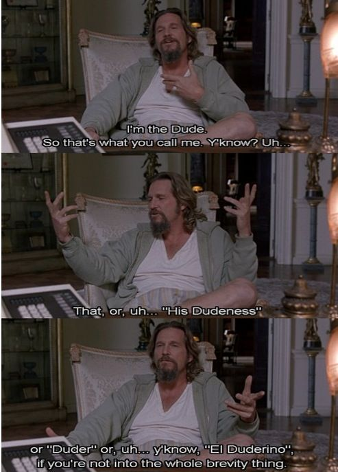 The Big Lebowski Quotes By The Dude
