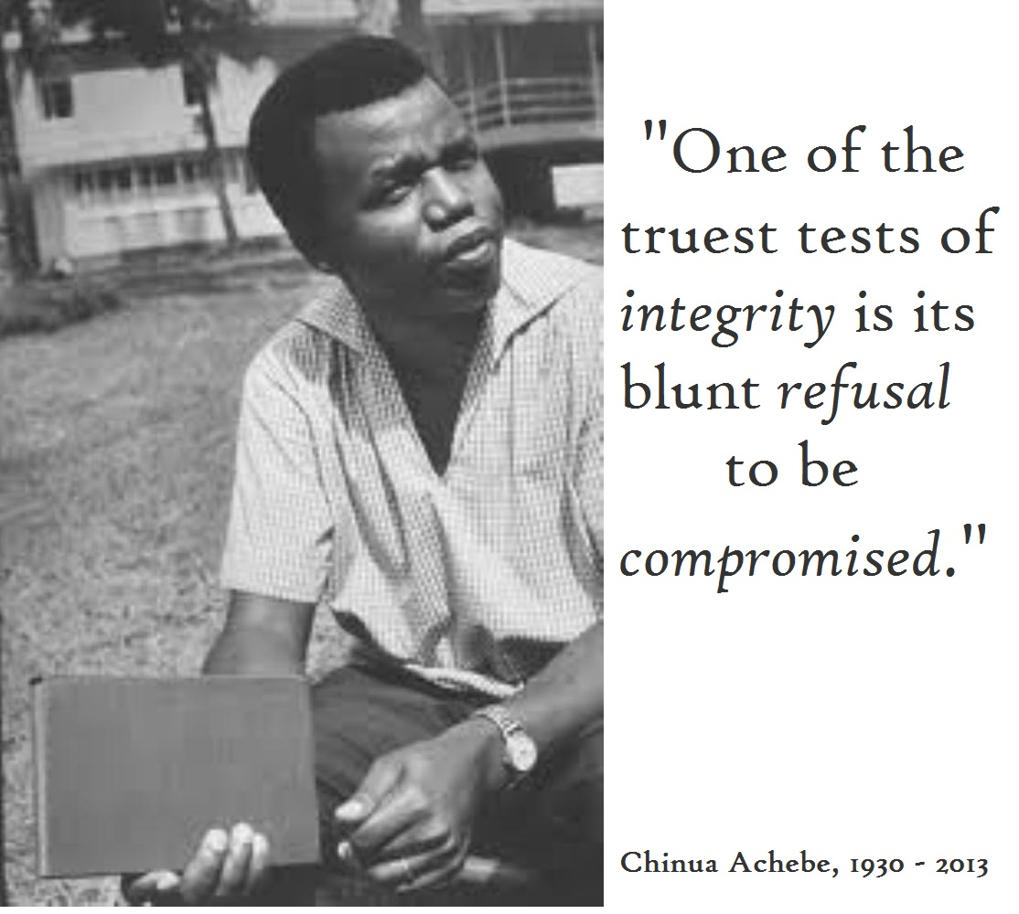 Chinua Achebe Quotes About Integrity