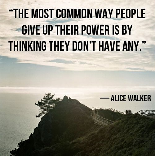 Alice Walker Quotes About Power