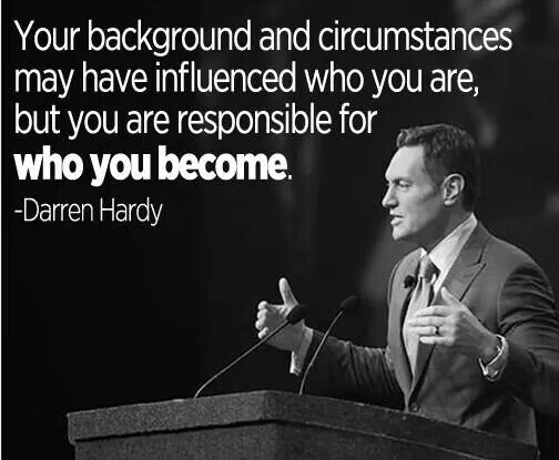 Darren Hardy Quotes About Personal Responsibility