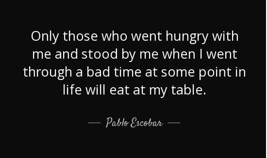 Top Quotes Endearing 10 Top Pablo Escobar Quotes You Need To Know