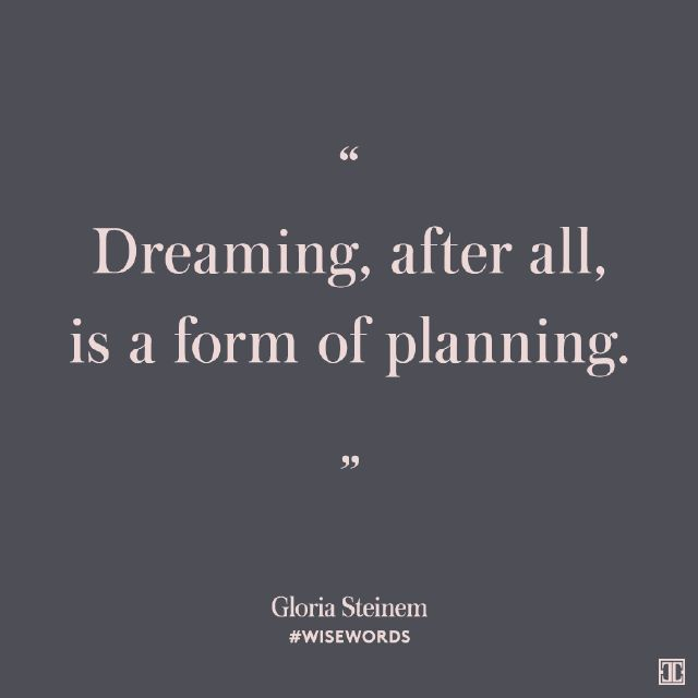 Gloria Steinem Quotes About Dreaming