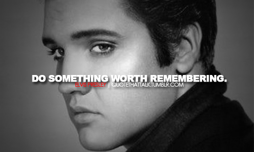 Elvis Presley Famous Quotes
