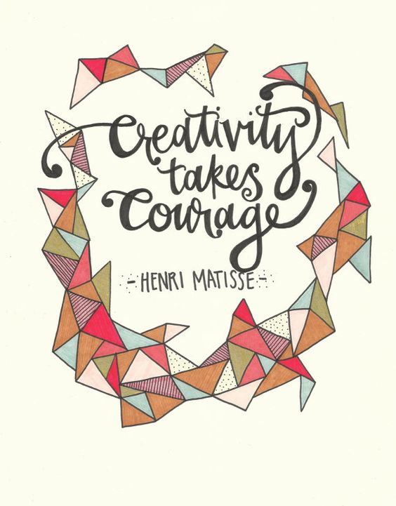 quotes about courage and creativity