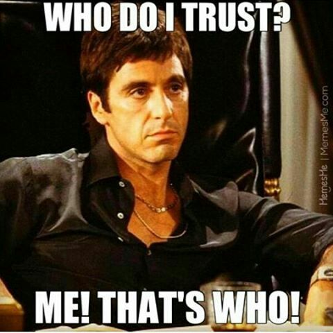 Tony Montana Quotes About Trust