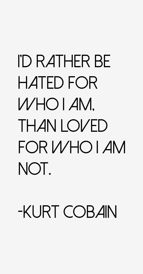 Kurt Cobain Quotes About Love And Hate