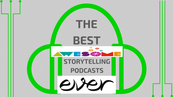 Best Awesome Storytelling Podcasts