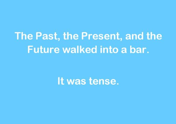 Clever One Liner About The Past, The Present, And The Future